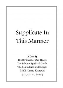Supplicate in This Manner , Mufti Ahmad Khanpuri